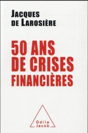 50 ans de crises financières - Couverture - Format classique