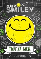 Ma vie en smiley T.1 ; tout.va.bien - Couverture - Format classique