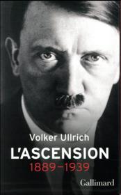 Adolf Hitler, une biographie t.1 ; l'ascension, 1889-1939 - Couverture - Format classique