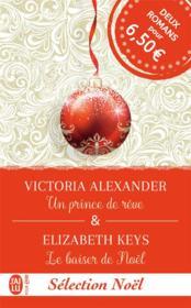 Un prince de rêve ; le baiser de Noël - Couverture - Format classique