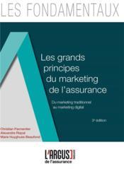 Les grands principes du marketing dans l'assurance ; marketing opérationnel, produit, stratégique et digital (édition 2017) - Couverture - Format classique