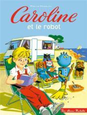 Caroline et le robot - Couverture - Format classique