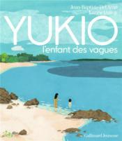 Yukio, l'enfant des vagues - Couverture - Format classique