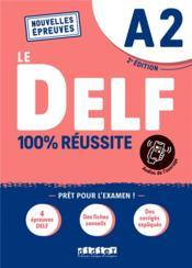 Le DELF - 100% réussite ; FLE ; A2 (2e édition) - Couverture - Format classique