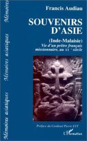 Souvenirs d'Asie (Inde-Malaise) ; vie d'un prêtre francais missionnaire, au XX siècle - Couverture - Format classique