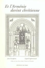 Et l'Arménie devint chrétienne - Couverture - Format classique