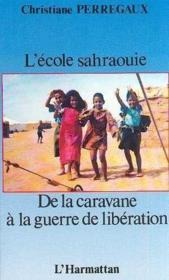 L'école sahraouie ; de la caravane à la guerre de libération - Couverture - Format classique