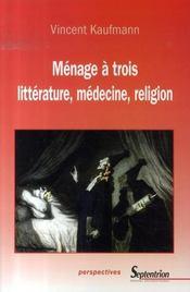 Ménage à trois ; littérature, médecine, religion - Intérieur - Format classique
