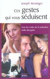 Gestes qui vous seduisent (ces) (2e édition) - Intérieur - Format classique