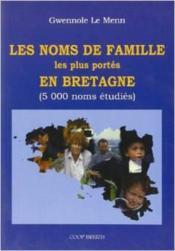 Noms de famille les plus portés en Bretagne - Couverture - Format classique