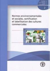 Normes environnementales et sociales ; certification et labellisation des cultures commerciales - Couverture - Format classique