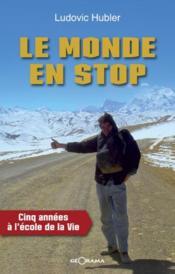 telecharger Le monde en stop – cinq annees a l'ecole de la vie livre PDF/ePUB en ligne gratuit