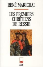 Les premiers chrétiens de Russie - Couverture - Format classique