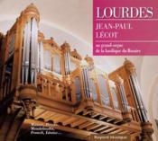 Lourdes ; le grand orgue de la basilique Notre Dame du Rosaire - Couverture - Format classique