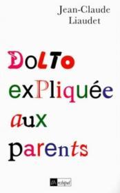 Dolto expliquee aux parents - Couverture - Format classique