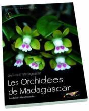 Les orchidées de Madagascar / orchids of Madagascar - Couverture - Format classique