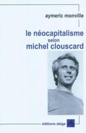 Le neocapitalisme selon michel clouscard - Couverture - Format classique