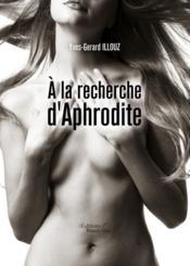 À la recherche d'Aphrodite - Couverture - Format classique
