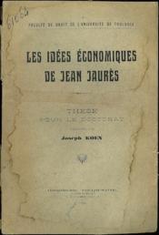 LES IDÉES ÉCONOMIQUES DE JEAN JAURÈS, Faculté de droit de l'université de Toulouse - Couverture - Format classique