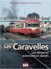 Les caravelles ; les éléments automoteurs diesels - Couverture - Format classique