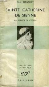 Sainte Catherine De Sienne. Au Service De L'Eglise. Collection Catholique. - Couverture - Format classique
