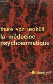 La Medecine Psychosomatique. Collection : Idees N° 105 - Couverture - Format classique