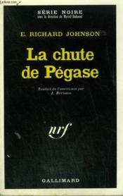 La Chute De Pegase. Collection : Serie Noire N° 1368 - Couverture - Format classique