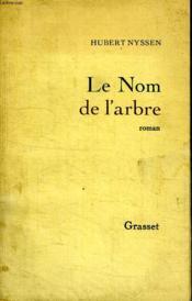 Le Nom De L Arbre. - Couverture - Format classique