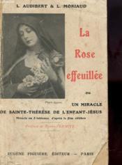 La Rose Effeuillee Ou Un Miracle De Sainte - Therese De L'Enfant Jesus - Couverture - Format classique