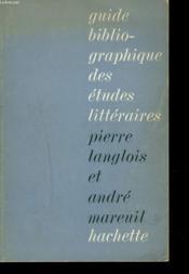 Guide Bilbiographique Des Etudes Litteraires. - Couverture - Format classique