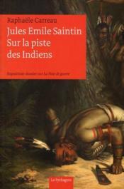 Jules emile saintin, sur la piste des indiens - Couverture - Format classique