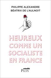 Heureux comme un socialiste en France - Couverture - Format classique