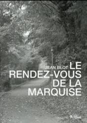 Le rendez-vous de la marquise - Couverture - Format classique