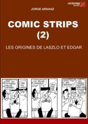Comic strips (2) ; les origines de Laszlo et Edgar - Couverture - Format classique