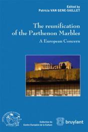 The reunification of the parthenon marbles ; a european concern - Couverture - Format classique