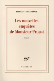 Les nouvelles enquêtes de Monsieur Proust - Couverture - Format classique