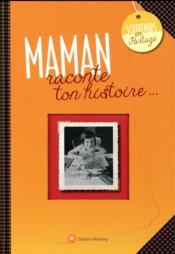 Maman, raconte ton histoire... - Couverture - Format classique