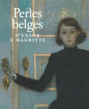 Perles belges ; d'Ensor à Magritte - Couverture - Format classique