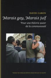 Marais gay, marais juif. une theorie queer dela communaute - Couverture - Format classique