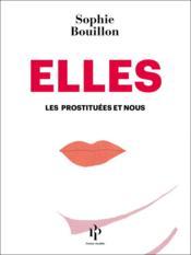 Elles ; les prostituées et nous - Couverture - Format classique