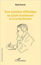 Les années d'études au lycée Concorcet et à la Sorbonne - Couverture - Format classique