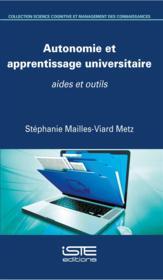 Autonomie et apprentissage universitaire ; aides et outils - Couverture - Format classique