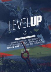 Level Up T.2 ; Bahamut Lagoon, Sorcellerie, Panzer Dragoon Saga, Cinéma Et Rpg, Shadow Hearts, Xenoblade Chronicles - Couverture - Format classique