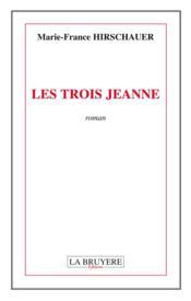 Les trois Jeanne - Couverture - Format classique