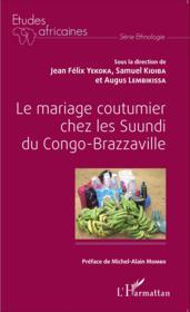 Le mariage coutumier chez les Suundi du Congo-Brazzaville - Couverture - Format classique