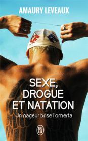 Sexe, drogue et natation ; un nageux brise l'omerta - Couverture - Format classique
