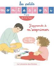 LES PETITS MONTESSORI ; langage ; j'apprends à m'exprimer ; de 3 à 7 ans - Couverture - Format classique