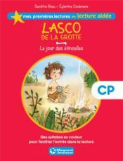 Mes premières lectures en lecture aidée ; Lasco de la grotte t.1 ; le jour des étincelles ; CP - Couverture - Format classique
