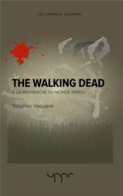 Walking dead ; à la recherche du monde perdu - Couverture - Format classique