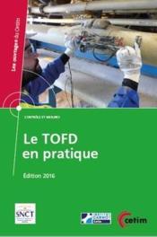 Le TOFD en pratique ; contrôles et mesures (édition 2016) - Couverture - Format classique